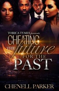 #BOOKREVIEW Cheating The Future For The Past by Chenell Parker #SpoilerFree