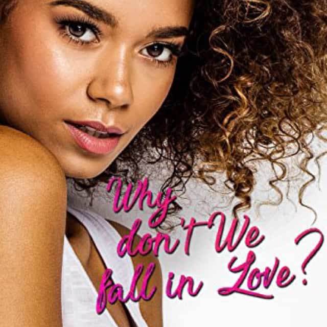 Book Review: Why Don't We Fall in Love by Chelsea Maria