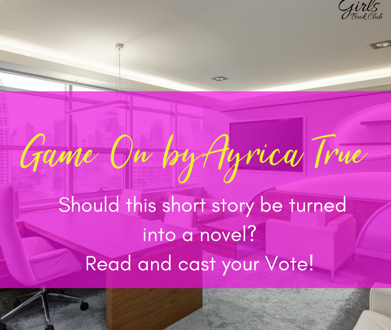 Short Story: Game On by Ayrica True [Reader's Vote]