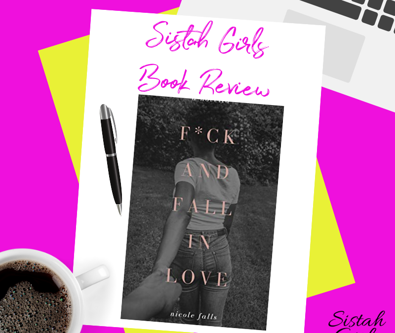 Book Review: F*ck and Fall in Love by Nicole Falls