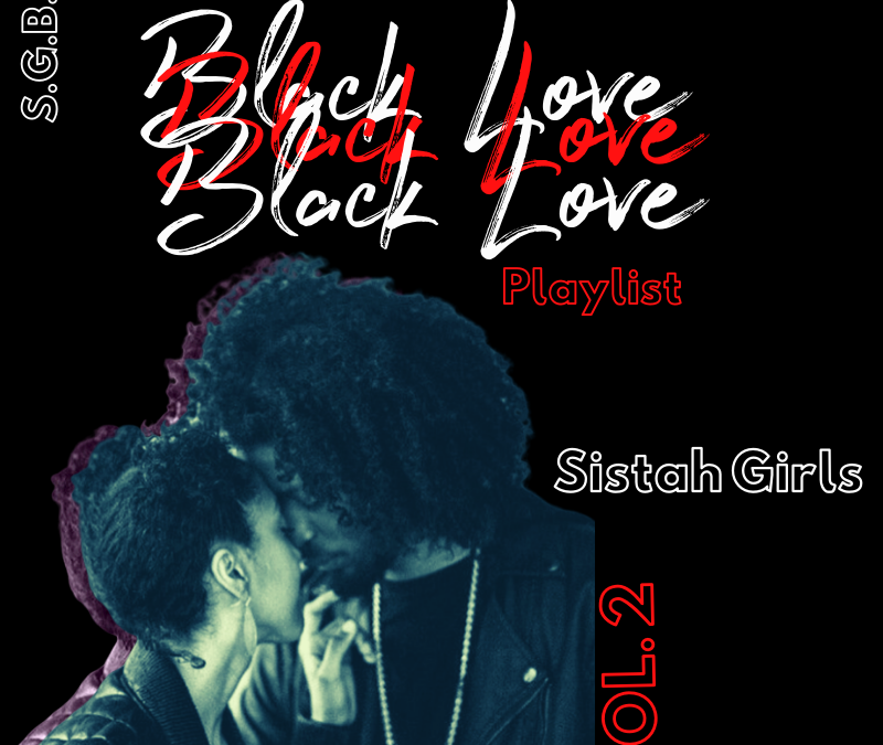 The Sistah Girls Black Love Playlist