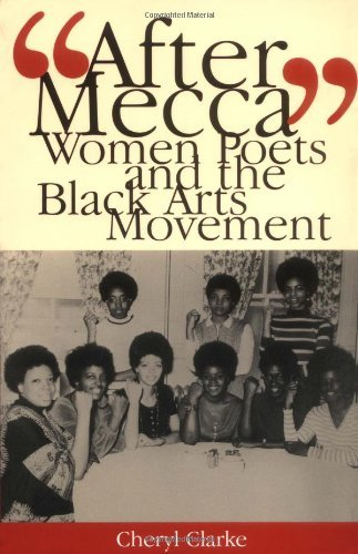 """After Mecca"": Women Poets and the Black Arts Movement by Professor Cheryl Clarke"