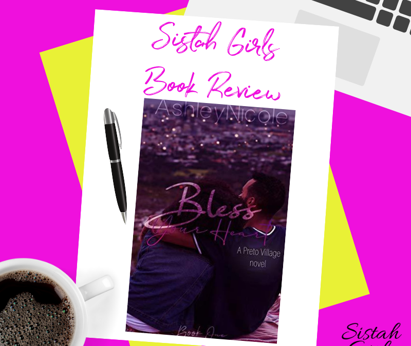 Book Review:  Bless Your Heart: A Preto Village Novel by AshleyNicole