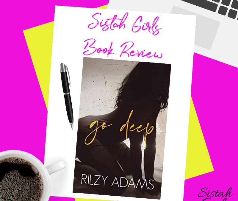 Go Deep (Unexpected Lovers Book 1) by Rilzy Adams