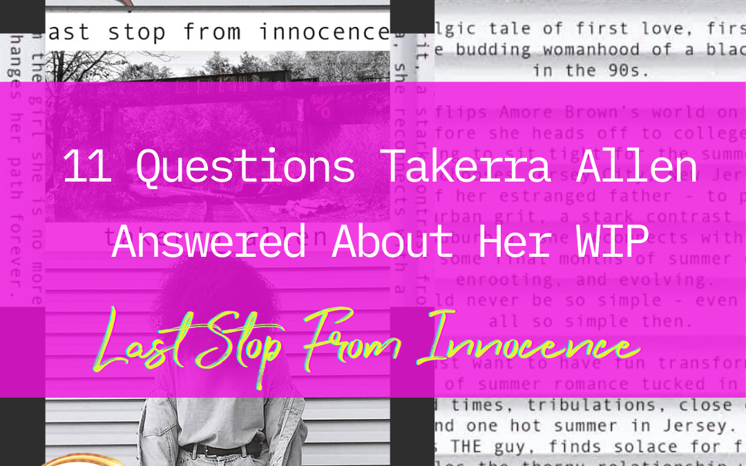 11 Questions Takerra Allen Answered About Her WIP