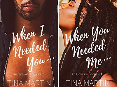 When I Needed You (An Unlikely Love Book 1) by Tina Martin