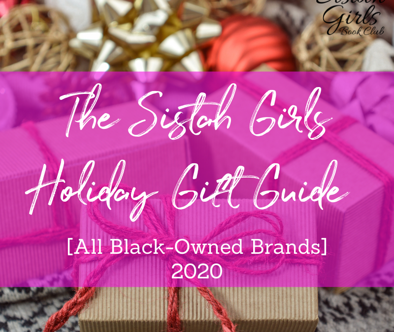 The Sistah Girls Holiday Gift Guide