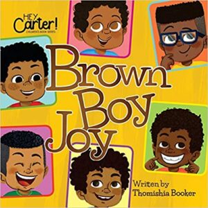 Brown Boy Joy by Dr. Thomishia Booker