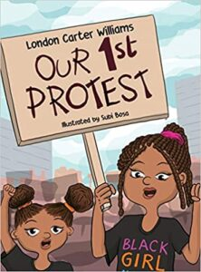 Our 1st Protest by London C. Williams