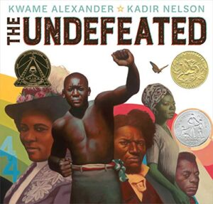 The Undefeated (Caldecott Medal Book) by Kwame Alexander