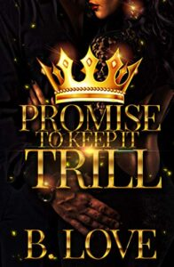 promise to keep it trill