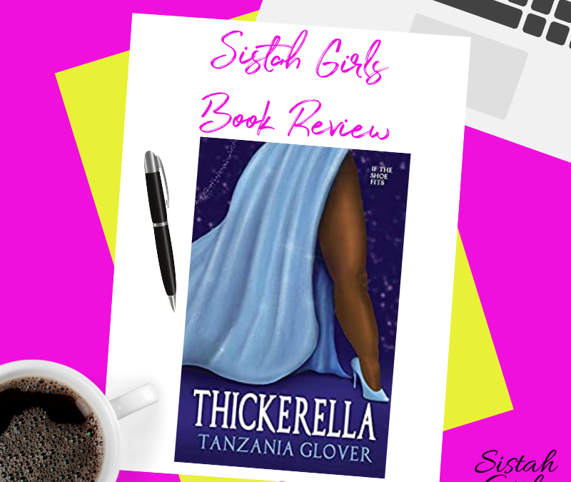 Book Review: Thickerella by Tanzania Glover
