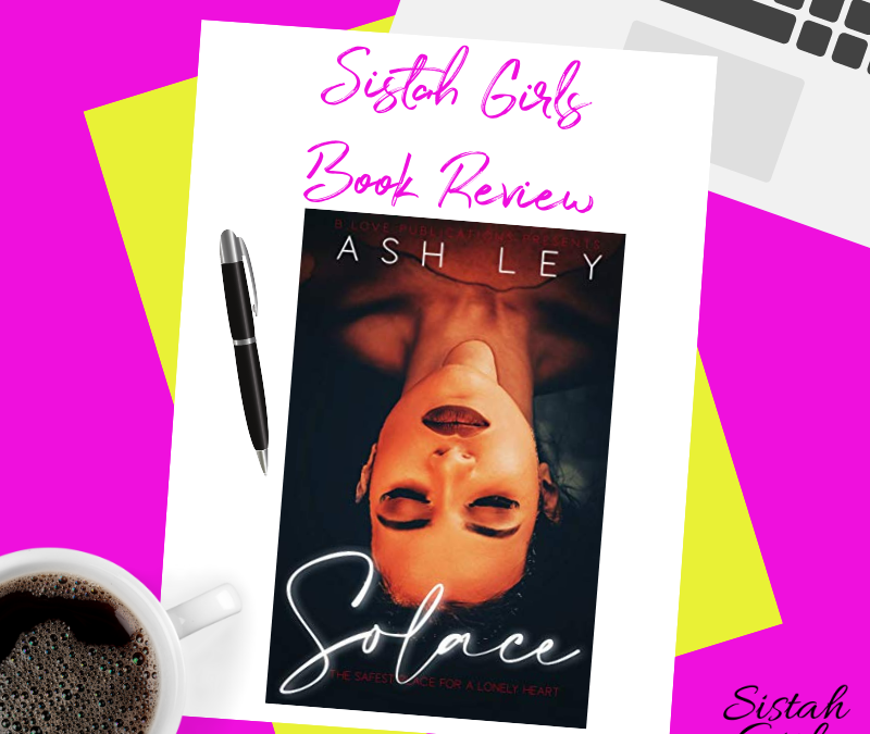 Book Review: Solace: The Safest Place for a Lonely Heart by Ash Ley