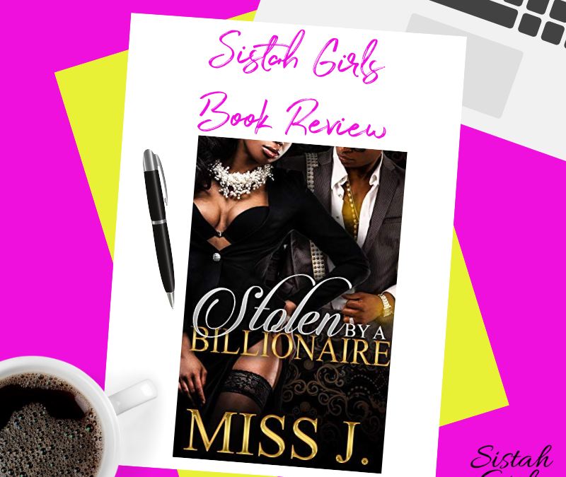 Book Review: Stolen By A Billionaire Books 1 and 2 by Miss J.