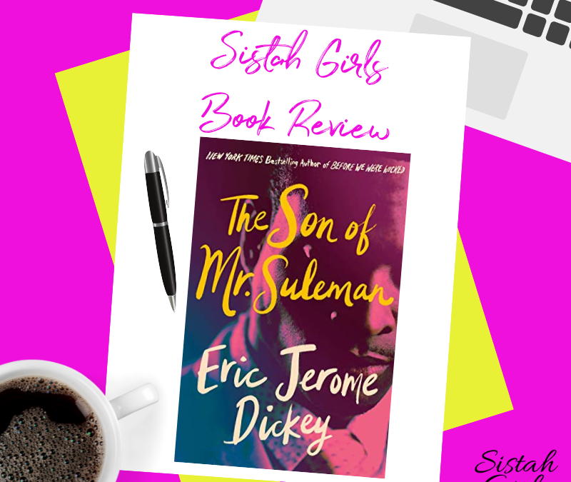 Book Review: The Son of Mr. Suleman: A Novel by Eric Jerome Dickey