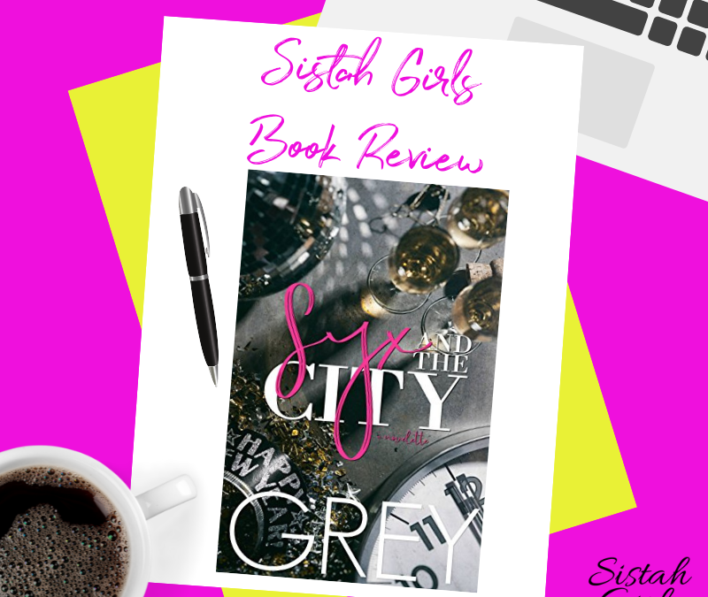 Book Review Syx and the City by Grey Huffington