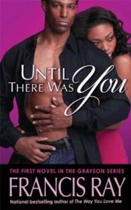 Until There Was You: A Grayson Novel (Grayson Novels Book 1) by Francis Ray