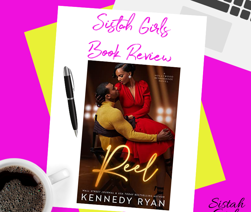 Book Review: REEL: A Forbidden Hollywood Romance by Kennedy Ryan